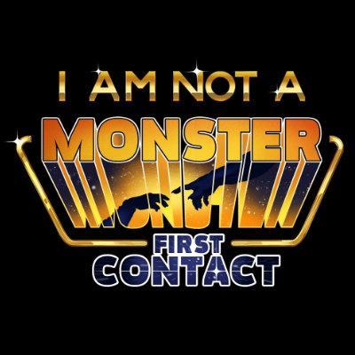 I am not a Monster : First Contact