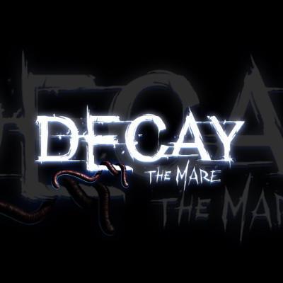 Decay : The Mare
