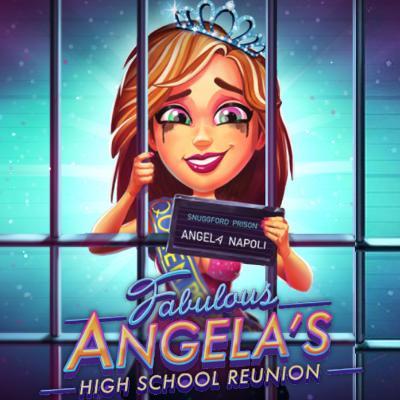 Fabulous - Angela's High School Reunion